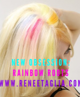 New Obsession: Rainbow Roots