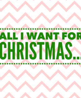 All I Want for Christmas is…