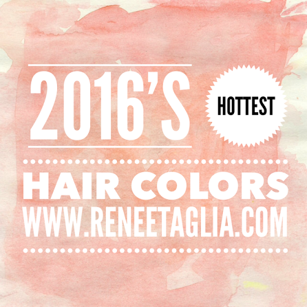 These Hair Color Trends Will Be Huge in 2016